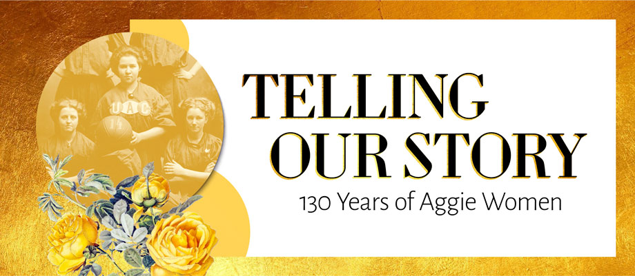 Graphic for Telling Our Story: 130 Years of Aggie Women digital exhibit