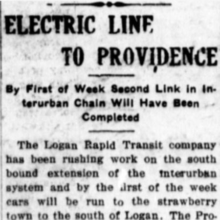 """Electric Line to Providence,"" Logan Republican, 1913<br />"