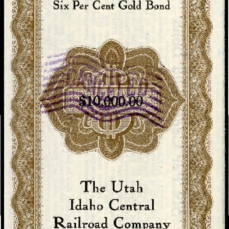 $10,000 Twenty-Five Year Gold Bond for the Utah-Idaho Central Railroad Company's Mortgage<br />