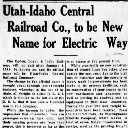 """Utah-Idaho Central Railroad Co., to be New Name for Electric Way,"" Logan Republican, 1917<br />"