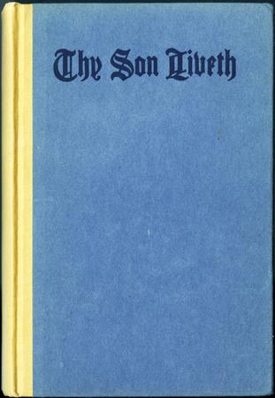 """""""Thy Son Liveth"""""""