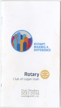 Rotary: Making a Difference, Rotary Club of Logan Utah, Club Directory, 2017-2018, www.loganrotary.org